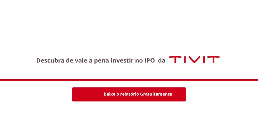 TVIT3: Ipo da TIVIT, descubra se vale ou não a pena participar