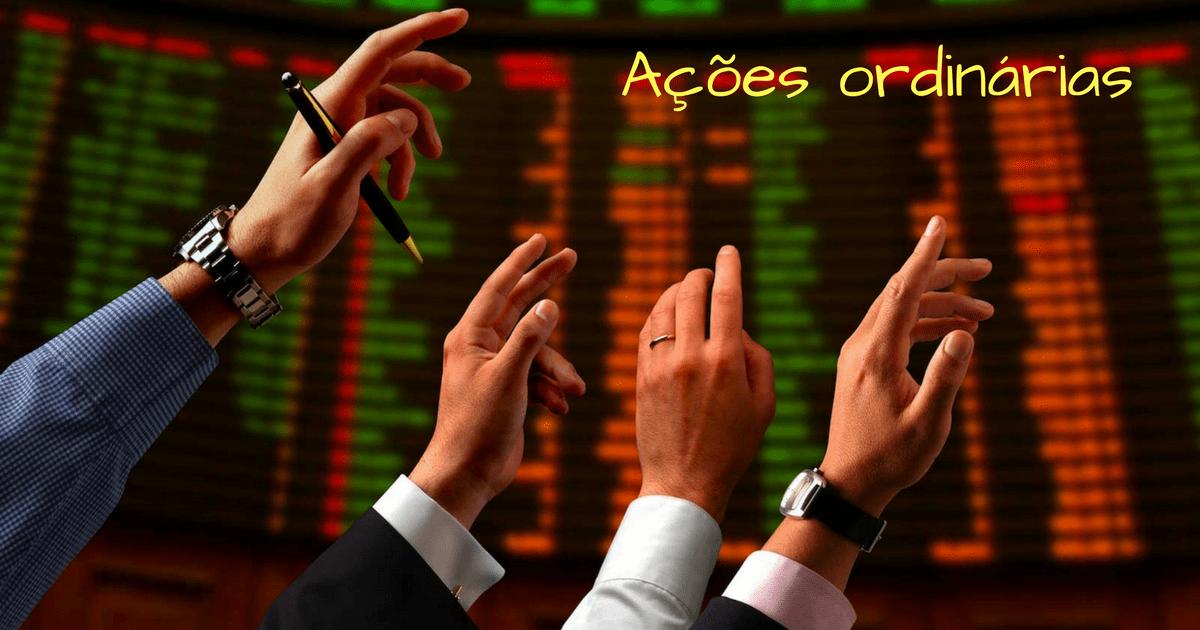 Ações Ordinárias: o que são e quais são suas vantagens?