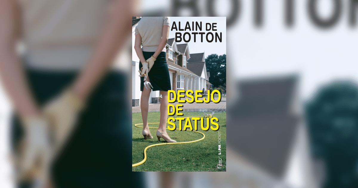 Alain de Botton e o desejo de status