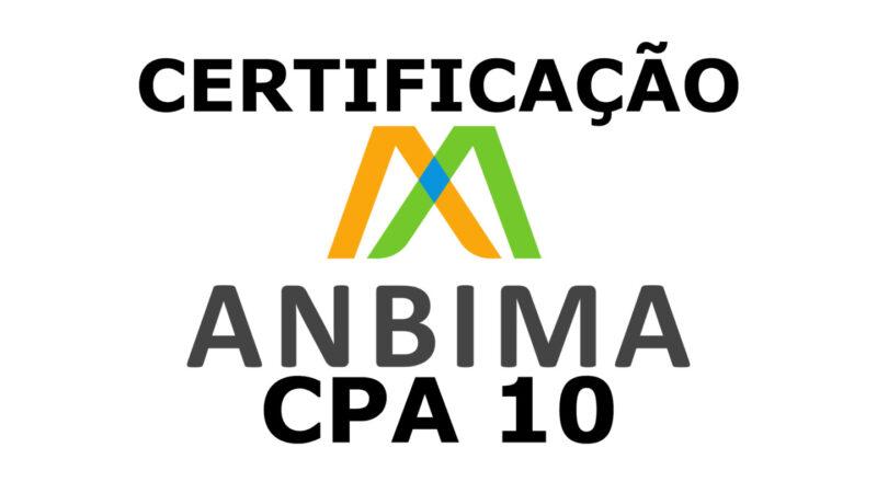 CPA-10: o que é e como tirar a certificação da Anbima?